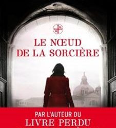 Le Noeud De La Sorciere (The Witch's Knot), the French translation of THE BOOK OF LIFE, available 15 October 2014, from Calmann-Levy