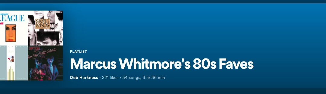 And by popular request, my playlist of Marcus Whitmore's 1980s faves